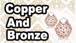 Bronze and Copper.